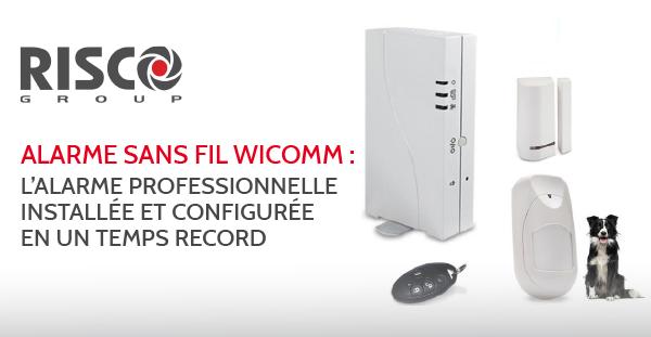 Wicomm de RISCO : facilité et rapidité d'installation unique grâce au kits préconfigurés et à RISCO EXPRESS